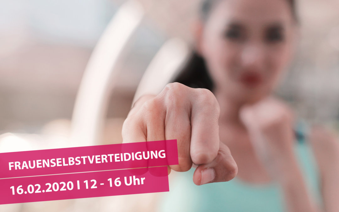 WORKSHOP Frauenselbstverteidigung 16.02.2020 von 12 bis 16 Uhr