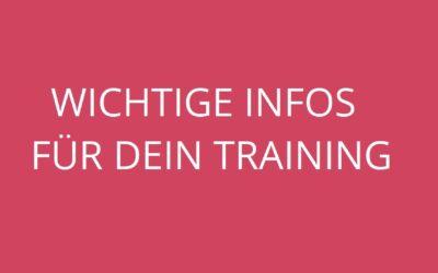 Wichtige Infos für Dein Training!